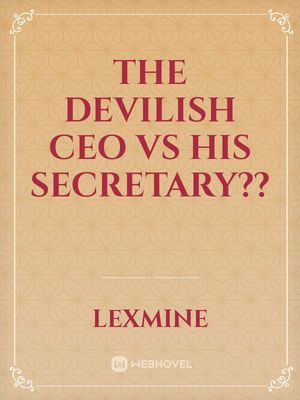 The devilish CEO vs his secretary??
