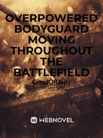 Overpowered Bodyguard Moving Throughout the Battlefield