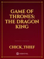 Game of Thrones: The dragon king