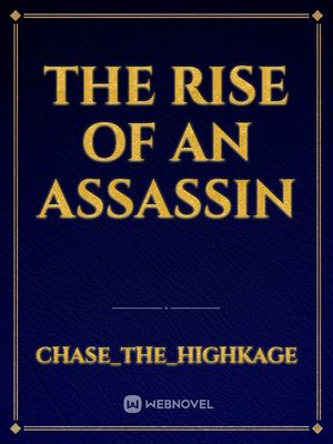 The Rise Of An Assassin
