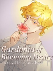 Gardenia of Blooming Desire (BL)