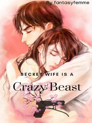 Secret Wife is a Crazy Beast