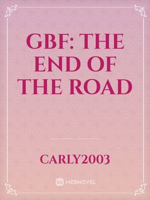 GBF: The End Of The Road