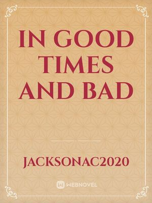 In Good Times and Bad