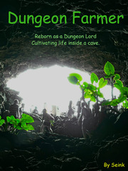 Dungeon Farming: Reborn as a Dungeon Lord, cultivating life inside a cave.