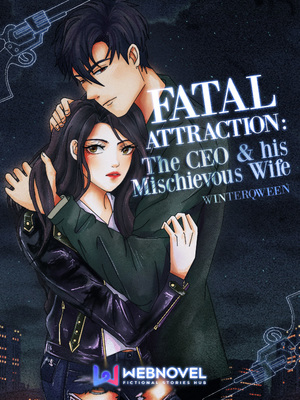 Fatal Attraction : The CEO & his Mischievous Wife