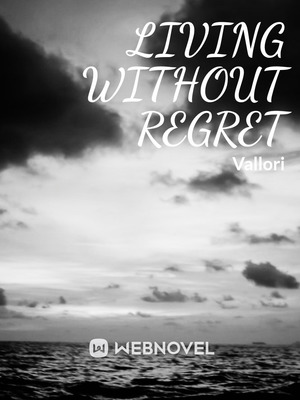 Living Without Regret (One Piece fan-fic) [Hiatus]