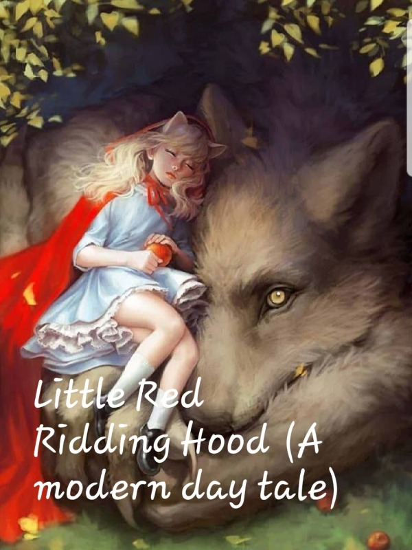 Little Red Riding Hood, A modern day tale.