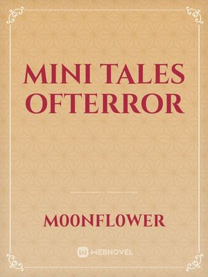 MINI TALES OFTERROR