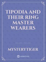 Tipodia And Their Ring Master Wearers