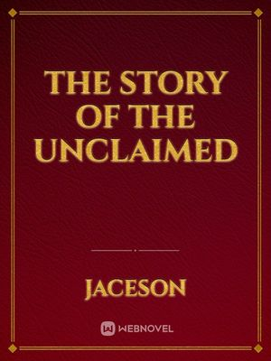 The story of the Unclaimed