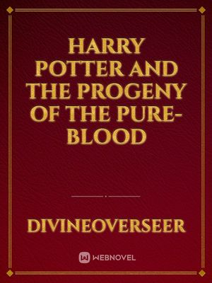 Harry Potter and the Progeny of the Pure-Blood