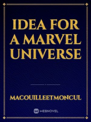 Idea for a Marvel Universe