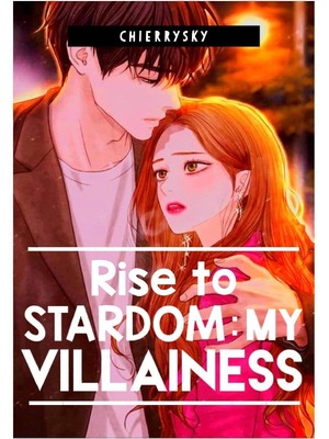 Rise to Stardom: My Villainess
