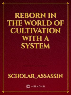 Reborn in the World of Cultivation with a System