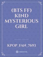 (BTS ff) kind mysterious girl