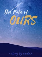 The Fate of Ours