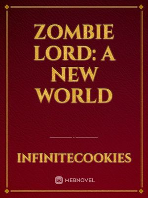 Zombie Lord: A New World
