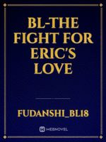 BL-The fight for Eric's love
