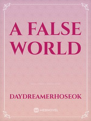 A False World