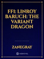 FF1: Linroy Baruch: The Variant Dragon
