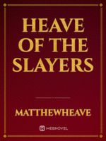 Heave Of the Slayers