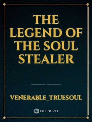 The Legend Of The Soul Stealer