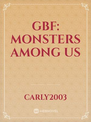 GBF: Monsters Among Us