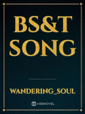 BS&T Song
