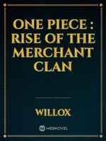 One piece : rise of the merchant clan