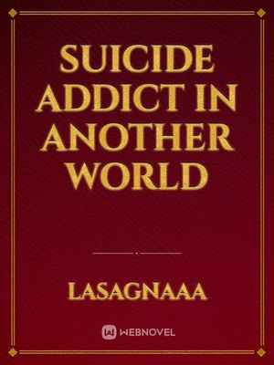 suicide addict in another world