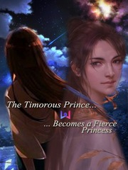 The Timorous Prince Becomes A Fierce Princess