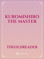 KuromiShiro Master of Martial Arts