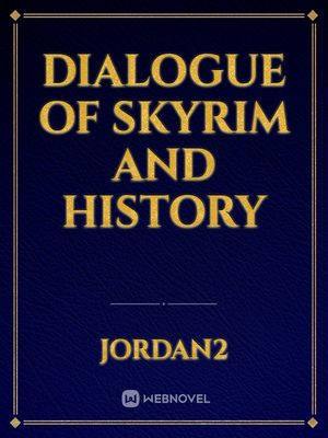Dialogue of Skyrim and history