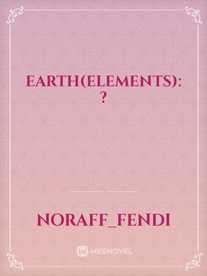 Earth(elements): ?