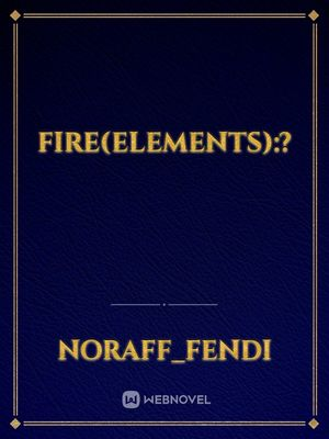 Fire(elements):?