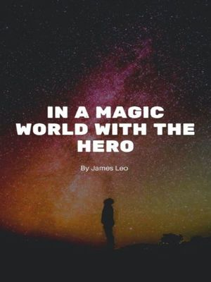 In a Magic World with the Hero