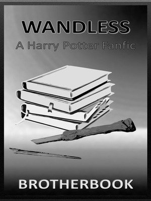 Wandless - A Harry Potter Fanfic - Book&Literature - Webnovel