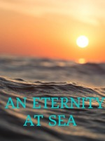 An Eternity At Sea