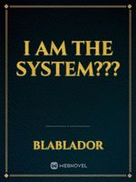 I am the system???