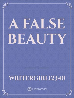 A False Beauty