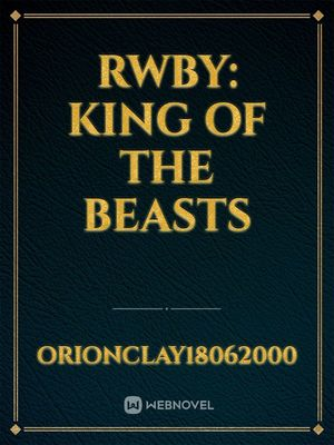 RWBY: King of the Beasts