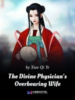 Divine Physician, Overbearing Wife: State Preceptor, Your Wife Has Fled Again!