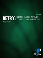 RETRY: Going Back in Time to Play Basketball