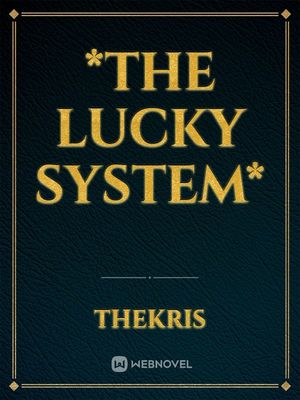 *The Lucky System*