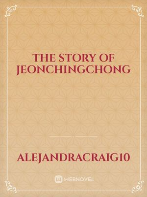 The story of JeonChingChong