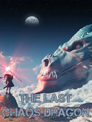 The Last Chaos Dragon