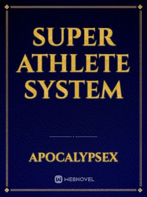 Super Athlete System