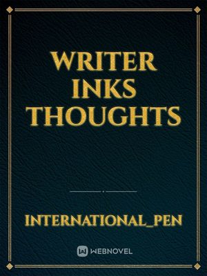 Writer Inks Thoughts