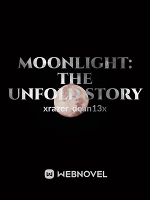 Moonlight: The Unfold Story